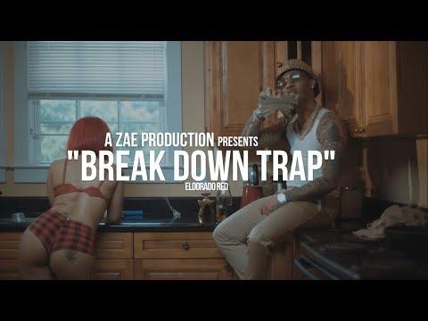 Eldorado Red - Break Down Trap (Official Music Video) Shot By @AZaeProduction