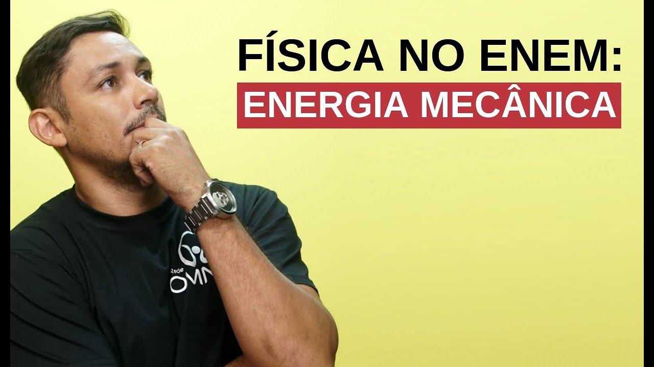 Física no Enem: Energia Mecânica