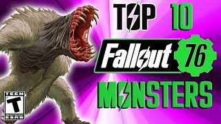 Fallout 76 Top 10 Terrifying New Creatures