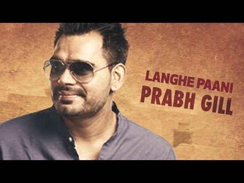 Langhe Paani  Prabh Gill