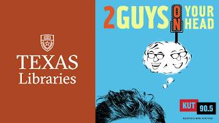 "An Evening with ""Two Guys on your Head"" at the UT Libraries"