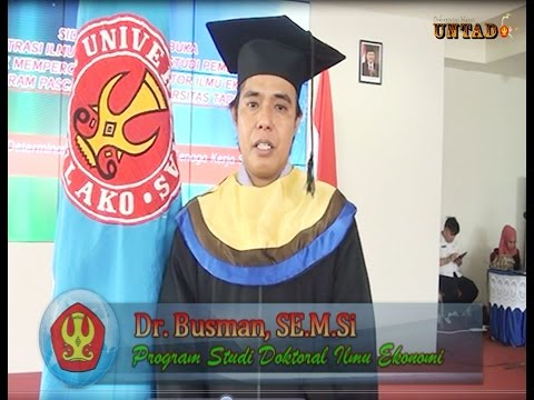 Dok Humas Untad, Doktor Pertama Ilmu Ekonomi Universitas Tadulako Dr. Busman, SE. M.Si