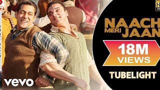 Naach Meri Jaan Lyric - Tubelight|Salman Khan,Sohail Khan