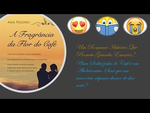 Um Romance Com Fortes Emoções! A Fragrância da Flor do Café - Resenha do Livro