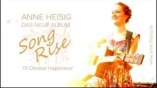 Anne Heisig - I'll Choose Happiness