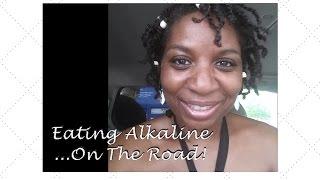 Alkaline Electric Eating On The Road Dr. Sebi Approved   Vlog #1