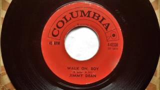 Walk On Boy , Jimmy Dean , 1962