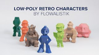 Low-Poly Characters by Flowalistik - Ultimaker: 3D Printing Timelapse