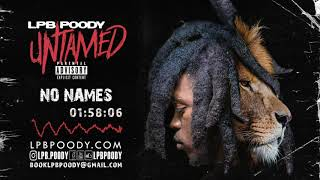 LPB Poody - No Name's (Prod. Dat Guy) [Official Audio]