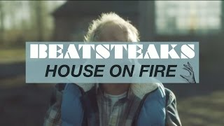Beatsteaks - House On Fire (Official Video)