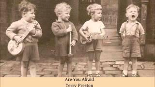 Are You Afraid   Terry Preston