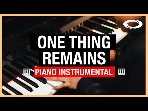 One Thing Remains - Piano Instrumental | Bethel | Jesus Culture