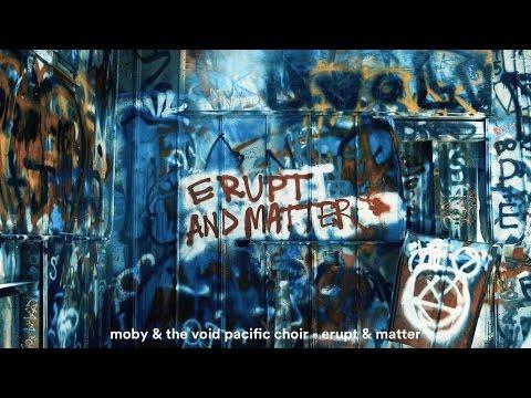Erupt & Matter (Feat. The Void Pacific Choir)