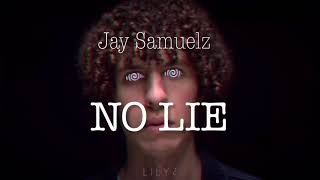 Jay Samuelz   No Lie Lyrics