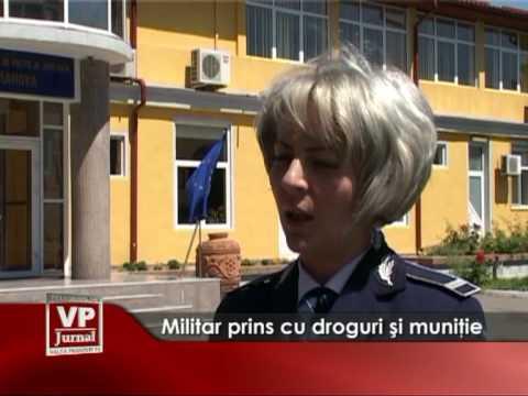 Militar prins cu droguri şi muniţie