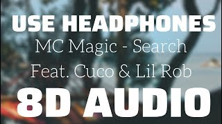 MC Magic   Search (feat. Cuco & Lil Rob) (8D USE HEADPHONES)🎧