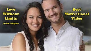 Best Motivational Video Ever - Love Without Limits - Nick Vujicic
