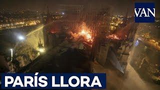 [INCENDIO NOTRE DAME] París Llora Y Reza Ante El Dramático Incendio De Su Catedral
