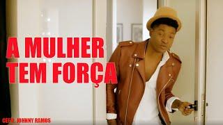 "CEF Feat JOHNNY RAMOS ""A Mulher Tem Força"" B26 (VIDEO OFICIAL)"