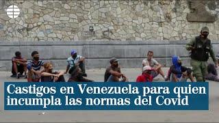 Castigos en Venezuela para quien incumpla las medidas contra el coronavirus