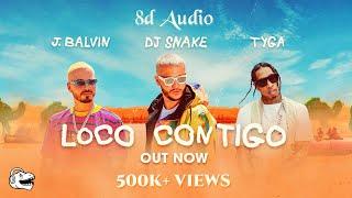 DJ Snake   Loco Contigo (8D Audio) | TYGA, J Balvin | Wild Rex