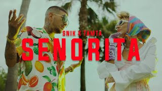 SNIK x Tamta - SENORITA (Official Music Video)