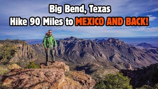 Big Bend National Park - Chisos Mountains To Rio Grande Loop Hike Jan 2016 - 85 Miles