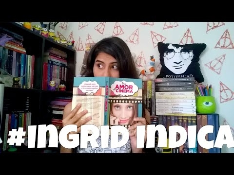 #IngridIndica: Um amor de cinema | Ingrid Callado