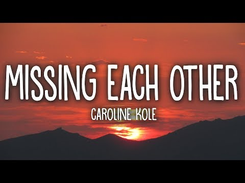 Caroline Kole Missing Each Other
