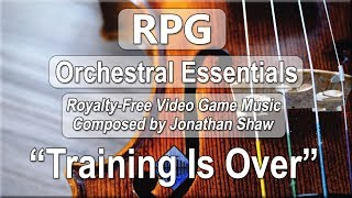 """Free Video Game Music - """"Training Is Over"""" (RPG Orchestral Essentials)"""