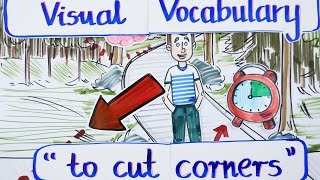 Visual Vocabulary - To Cut Corners - Learn English Vocabulary - Speak English Fluently and Naturally
