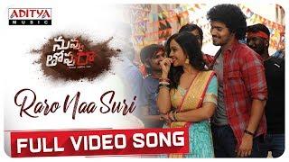 Raro Naa Suri Full Video Song | Nuvvu Thopu Raa | Sudhakar Komakula, Nitya Shetty | B Harinath Babu