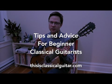 Lesson: Tips and Advice for Beginner Classical Guitarists