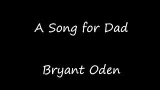 A Song For Dad (Original Version). A Father's Day/Birthday Song for Dads