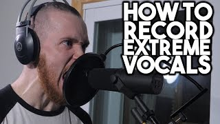 How To Record EXTREME VOCALS | SpectreSoundStudios TUTORIAL