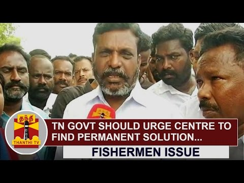 TN-Government-should-urge-Centre-to-find-permanent-Solution-for-Fishermen-Issue--Thirumavalavan