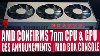 AMD CONFIRMS Product Announcements at CES & 7nm CPU  GPU details