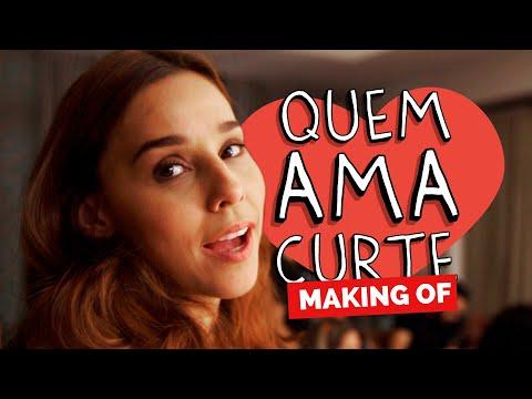 MAKING OF - QUEM AMA CURTE
