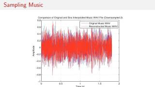 "We conclude our material on sampling signals with some ""real world"" examples.  This video and the next few in the playlist investigate sampling and quantizing of both audio/music signals and images.In this first video we examine downsampling of an audio signal.  An original WAV music file is loaded in Matlab, the signal is downsampled by some factor, and then the downsampled signal is reconstructed via sinc interpolation back to the original signal sampling rate.  The downsampling process uses an anti-aliasing filter to prevent aliasing from occurring.  As the signal is downsampled by a larger factor, more of the high-frequency content of the original signal is removed and thus the reconstructed signal looks ""smoother"" since it has less high-frequency content."