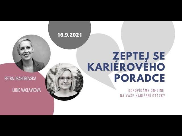 ZEPTEJ SE KARIÉROVÉHO PORADCE V. - odpovídá: Petra Drahoňovská & Lucie Václavková