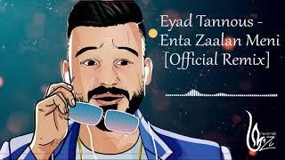 Eyad Tannous - Enta Zaalan Meni [Official Remix] (2020) / اياد طنوس - انت زعلان مني   ريمكس رسمي تحميل MP3