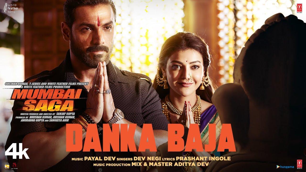 Mumbai Saga: Danka Baja (Official Video) Payal Dev Feat. Dev Negi | John Abraham , Kajal Aggarwal| b Lyrics