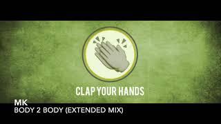 MK   Body 2 Body (Extended Mix)