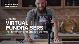 Creating Virtual Fundraisers That Entertain And Engage Donors