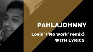 Lovin (remix) by Apache Indian - 'No work' freestyle with Neel P PahlaJohnny