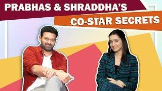 Prabhas And Shraddha Shares Each Others Co-Star Secrets | Saaho