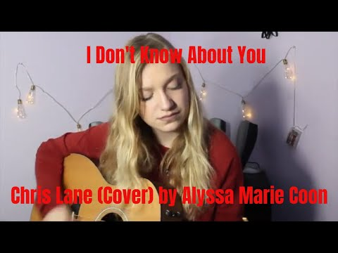 I Don't Know About You-Chris Lane (Cover) by Alyssa Marie Coon
