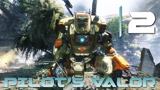 [2] Pilot's Valor (Let's Play Titanfall 2 PC w/ GaLm)