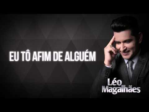 Eu Tô Afim de Alguém - Léo Magalhães