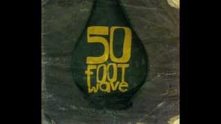 50 FOOT WAVE 50 foot wave ep [4AD, 2004]